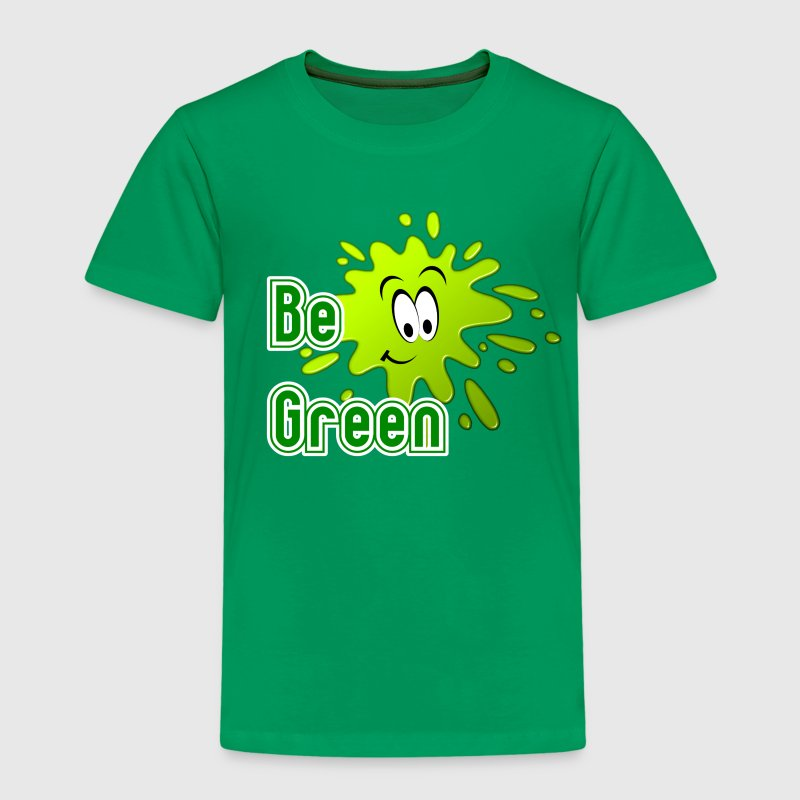 Be Green T-Shirts - Kinder Premium T-Shirt