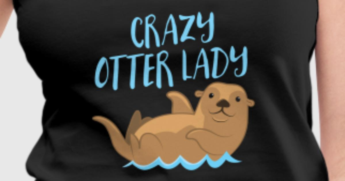 crazy otter lady Tank Top | Spreadshirt