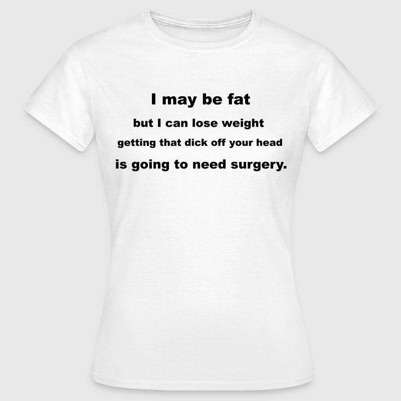 Fat Shaming Slogan T-Shirts - Women's T-Shirt