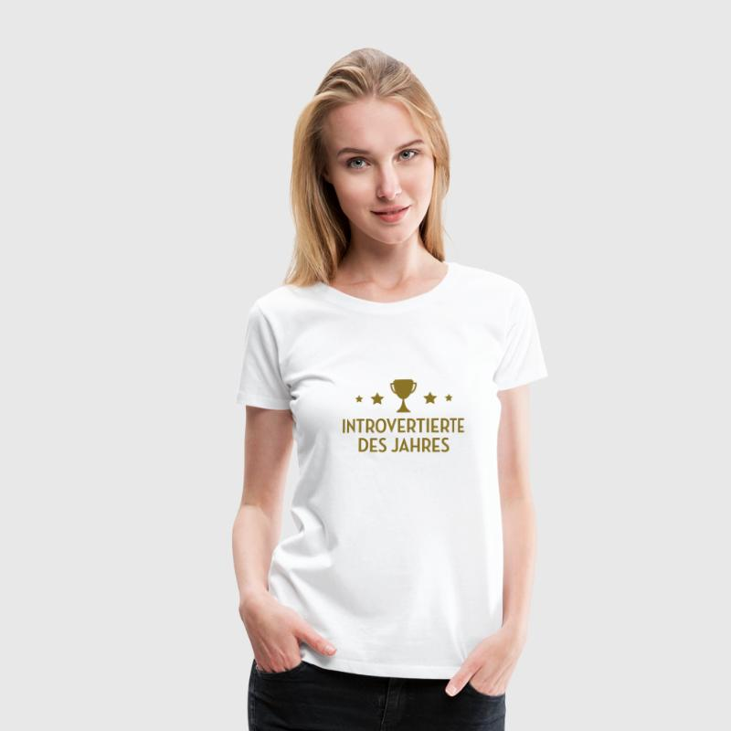 Introvertierter Introvertierte introvertiert Wesen T-Shirts - Frauen Premium T-Shirt