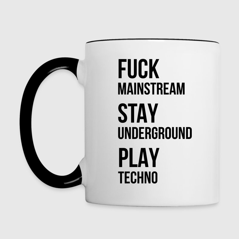 fuck mainstream techno underground Club DJ Party Tassen & Zubehör - Tasse zweifarbig