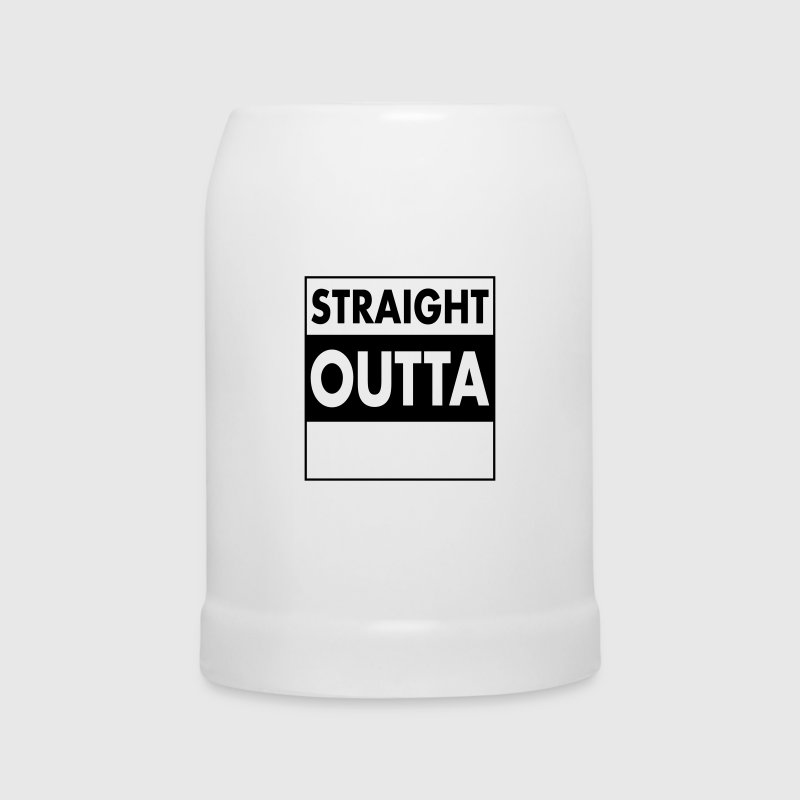 Straight Outta - Your Text (Font = Futura) Tazze & Accessori - Boccale per birra
