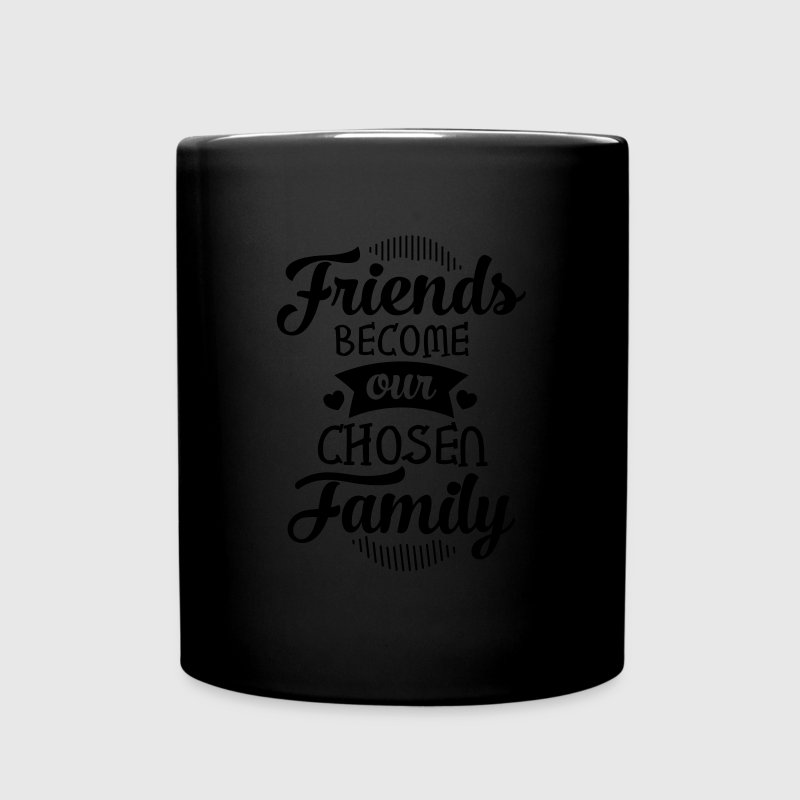 Friends Become Our Chosen Family Mugs & Drinkware - Full Colour Mug