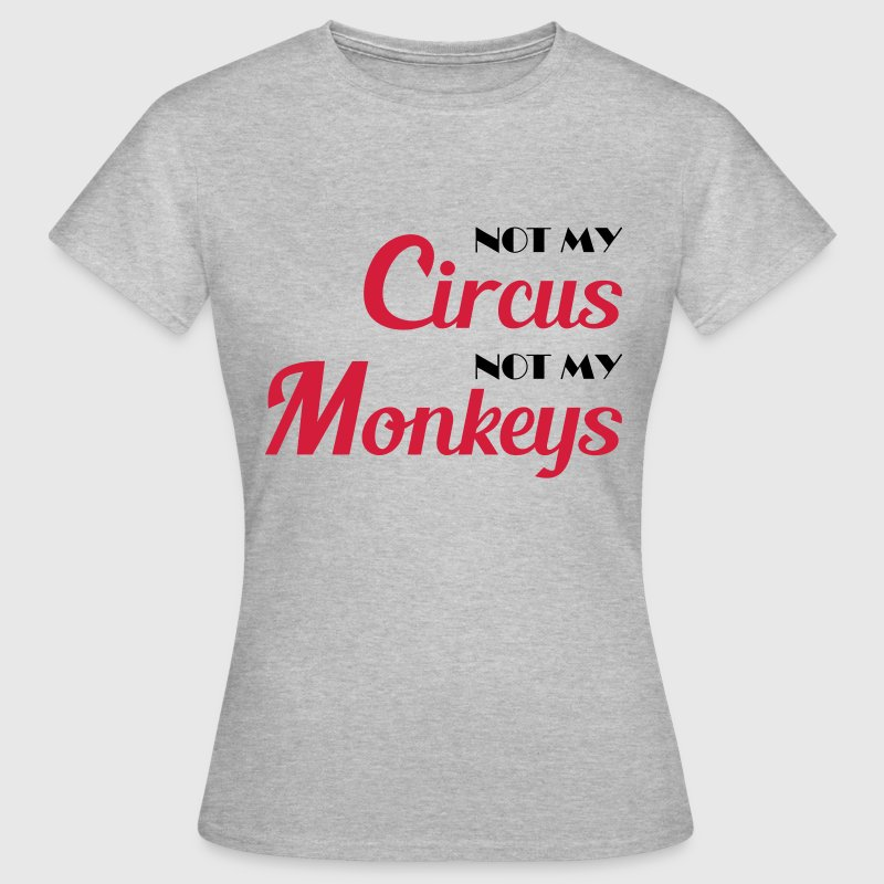 Not my circus, not my monkeys! Camisetas - Camiseta mujer