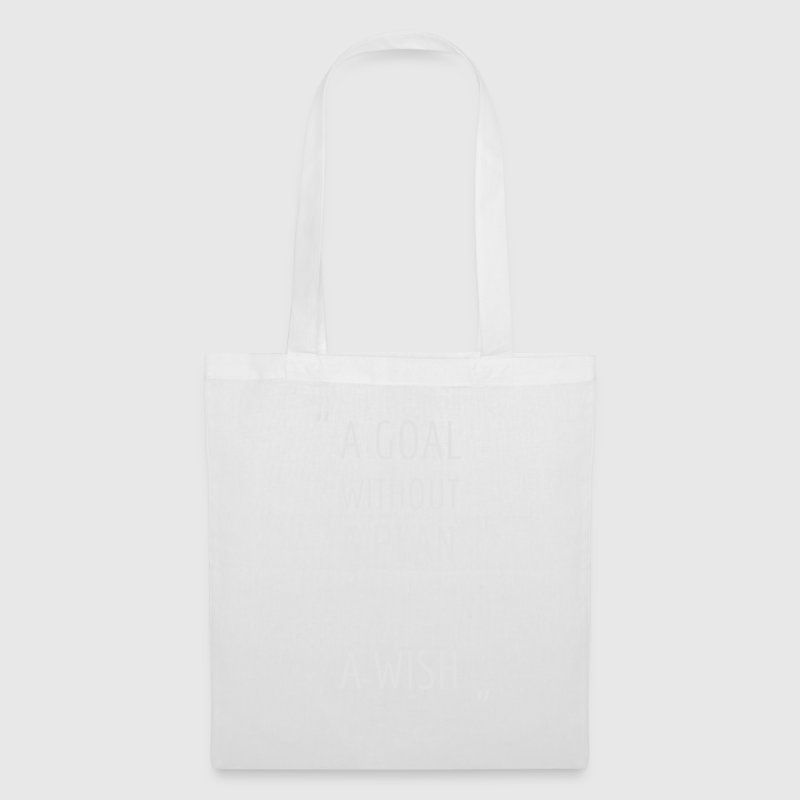 A GOAL WITHOUT A PLAN IS JUST A WISH! Bags & Backpacks - Tote Bag