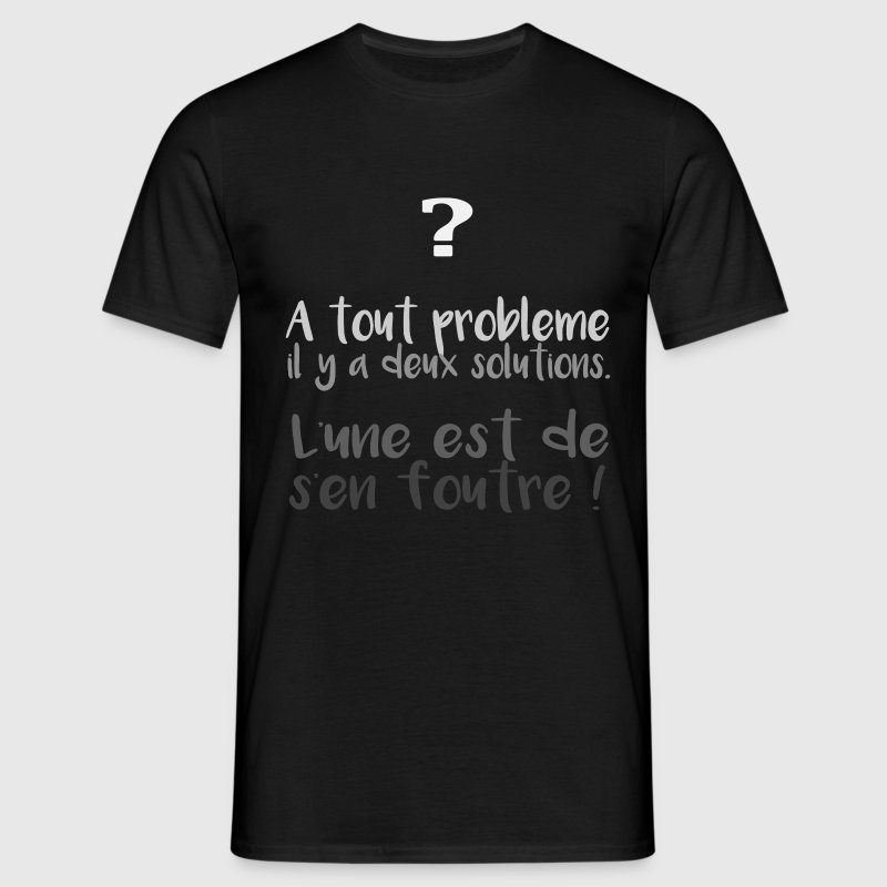 LA solution ! - T-shirt Homme