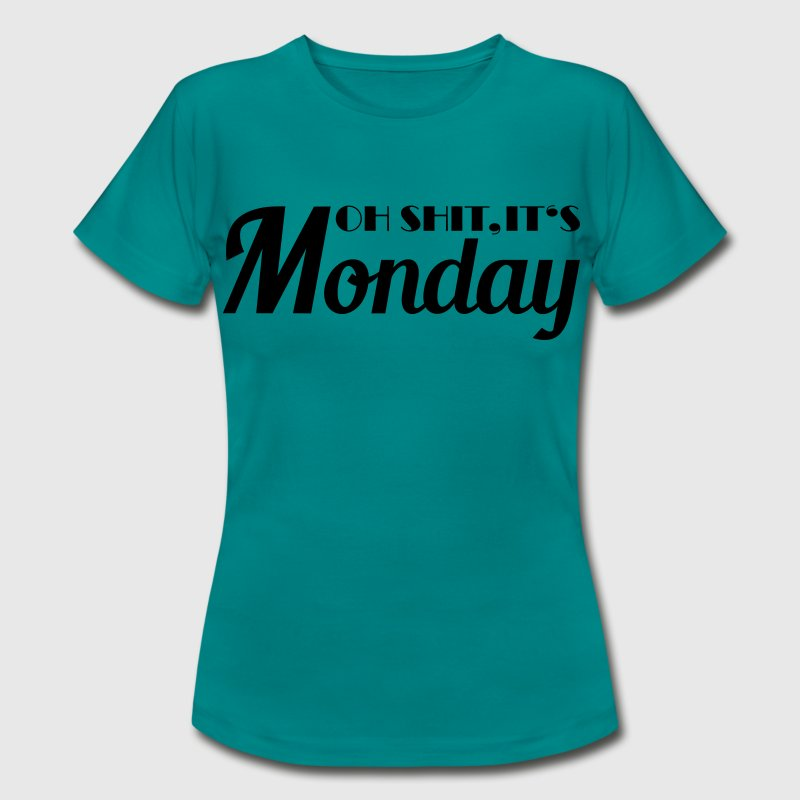 Oh shit, it's monday! Tee shirts - T-shirt Femme