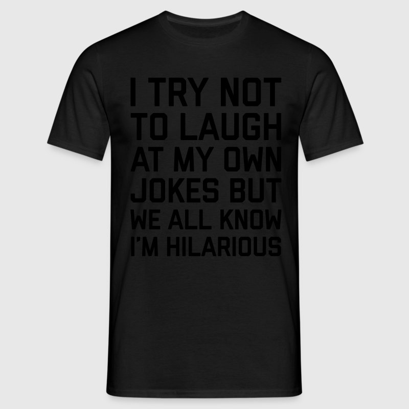 Laugh Own Jokes Funny Quote T-Shirts - Men's T-Shirt