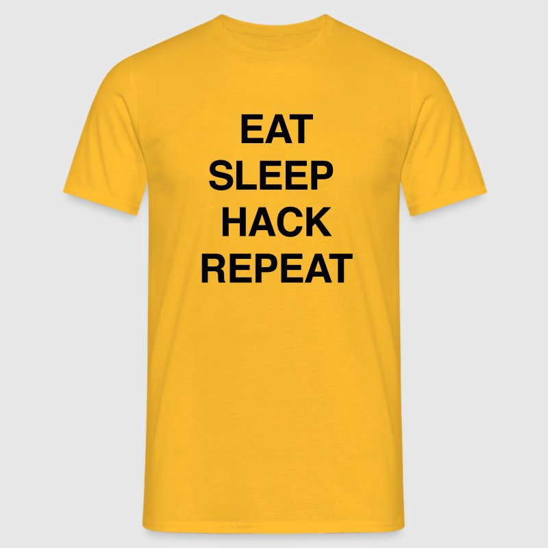 EAT SLEEP HACK REPEAT T-Shirts - Men's T-Shirt