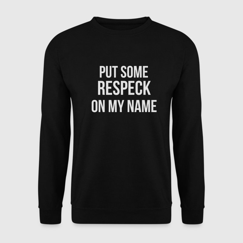 put some respeck on my name Pullover & Hoodies - Männer Pullover