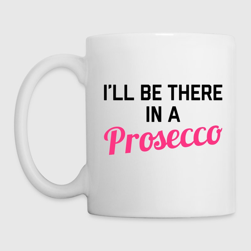 In A Prosecco Funny Quote Mugs & Drinkware - Mug