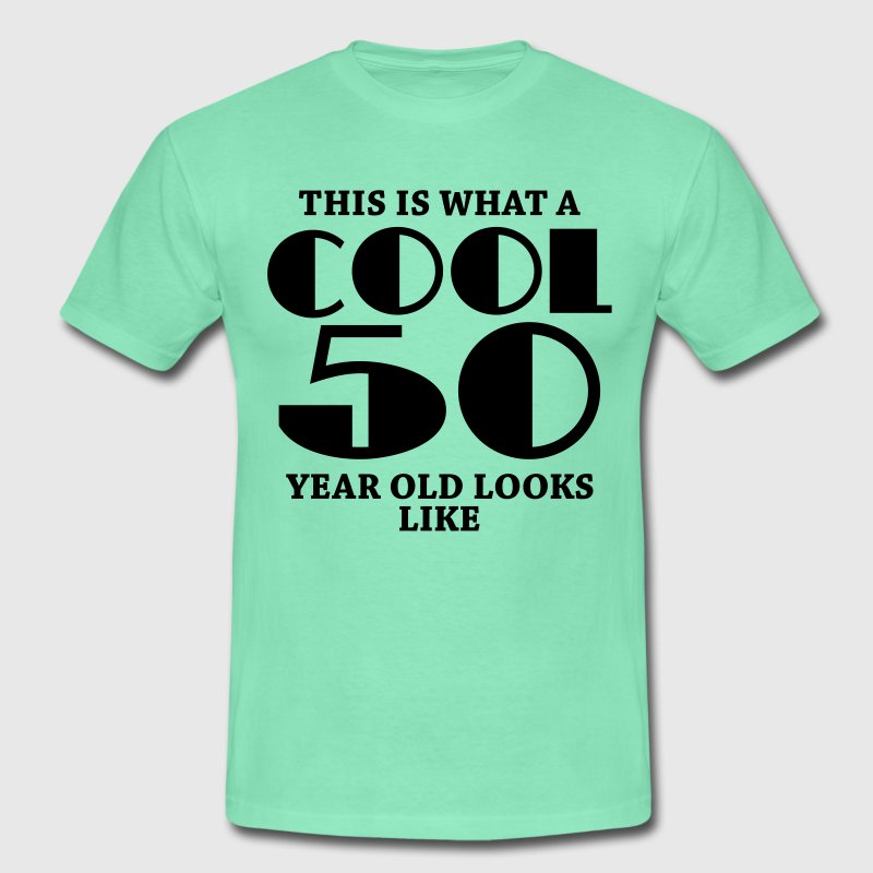 This is what a cool 50 year old looks like T-shirts - Herre-T-shirt