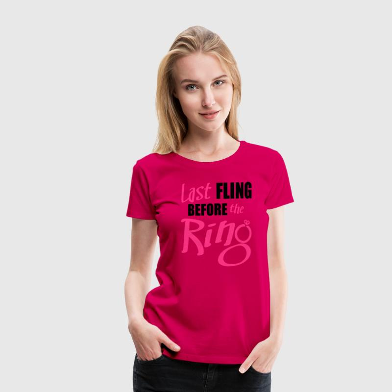 last fling before the ring T-Shirts - Women's Premium T-Shirt