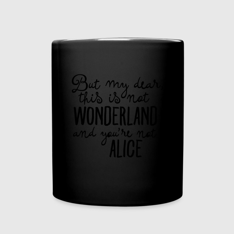 This Is Not Wonderland And You\'re Not Alice Bouteilles et Tasses - Tasse en couleur