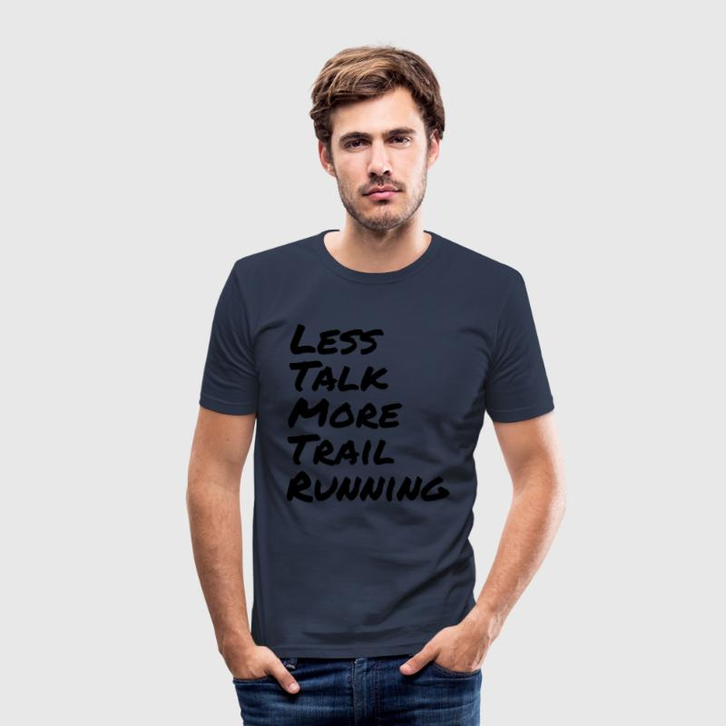 Less Talk More Trail Running - Männer Slim Fit T-Shirt