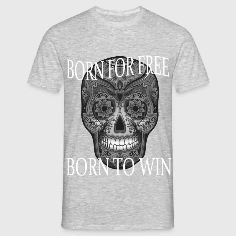 Männer T-Shirt - BORN FOR FREE-BORN TO WIN - Männer T-Shirt