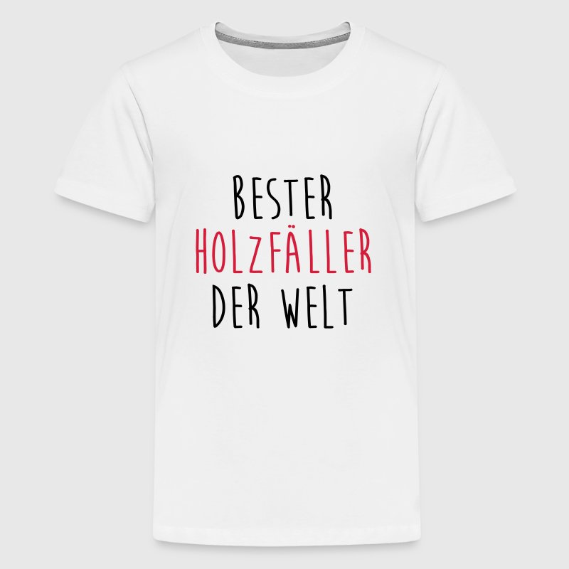 Holzfäller Holzfällerin Baum Holz Pflaume Axt T-Shirts - Teenager Premium T-Shirt