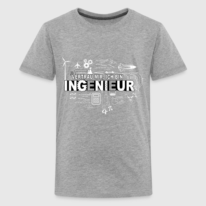 VERTRAU MIR - ICH BIN INGENIEUR T-Shirts - Teenager Premium T-Shirt