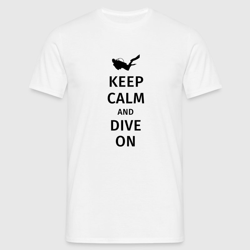 keep calm and dive on Tee shirts - T-shirt Homme