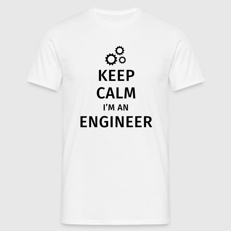 Keep Calm I'm an Engineer Tee shirts - T-shirt Homme
