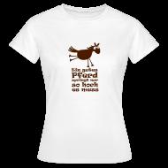Ein Gutes Pferd | Lustiges Sprüche Shirt T Shirts   Frauen T Shirt
