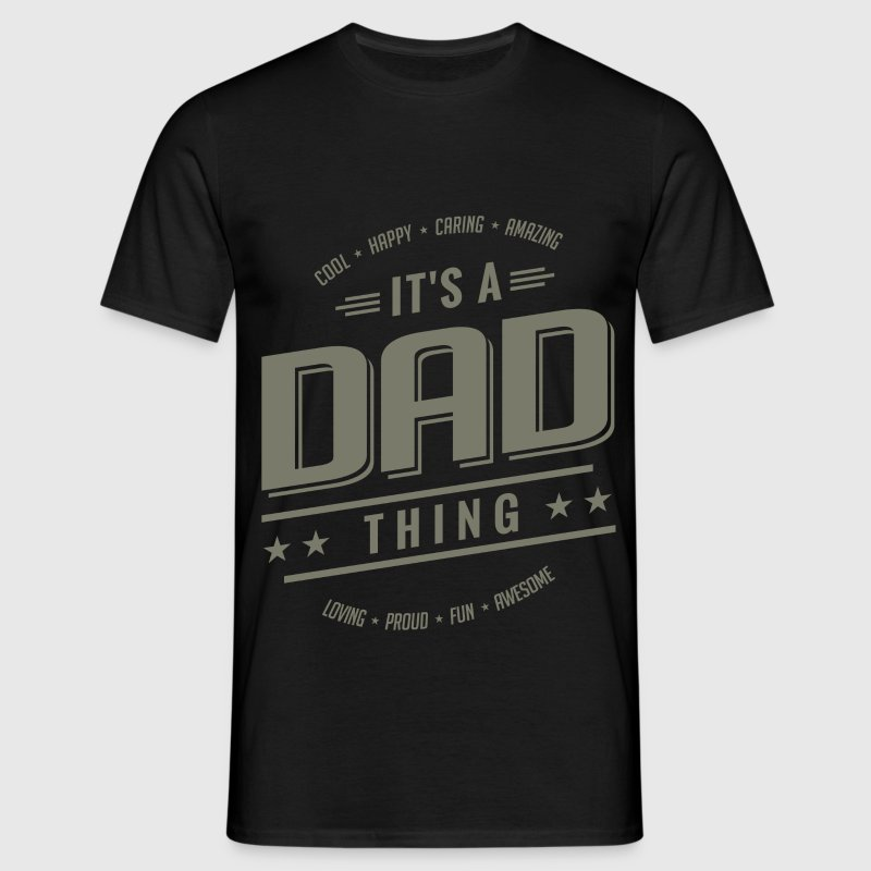 Gift for Father - It's a Dad thing - Men's T-Shirt