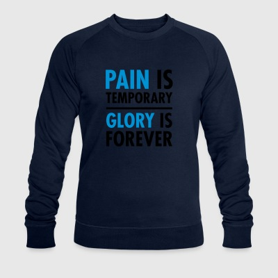 Pain Is Temporary - Glory Is Forever T-Shirts - Men's Organic Sweatshirt by Stanley & Stella