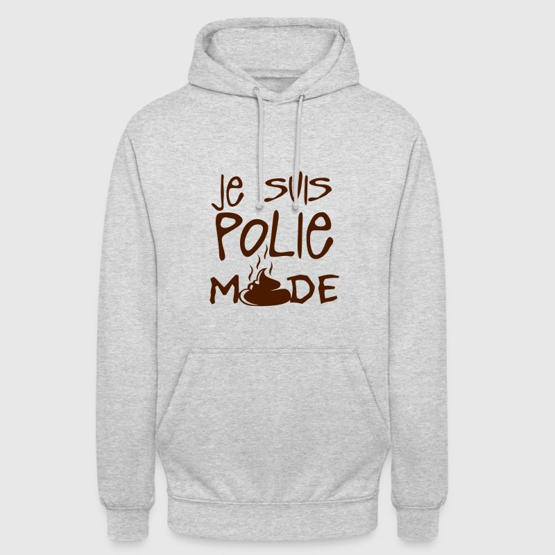 je suis polie merde citation Sweat-shirts - Sweat-shirt à capuche unisexe