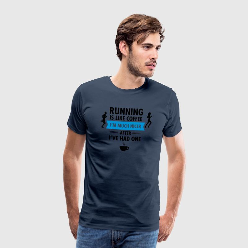 Running Is Like Coffee... T-Shirts - Männer Premium T-Shirt
