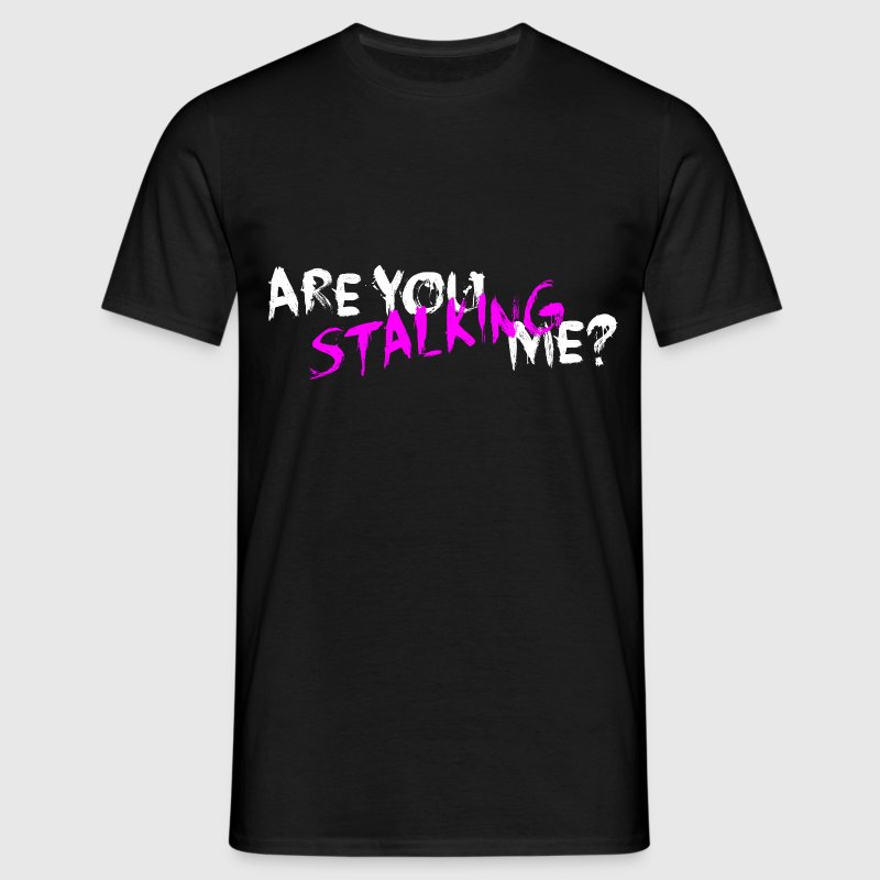 Are You Stalking Me? White - Männer T-Shirt