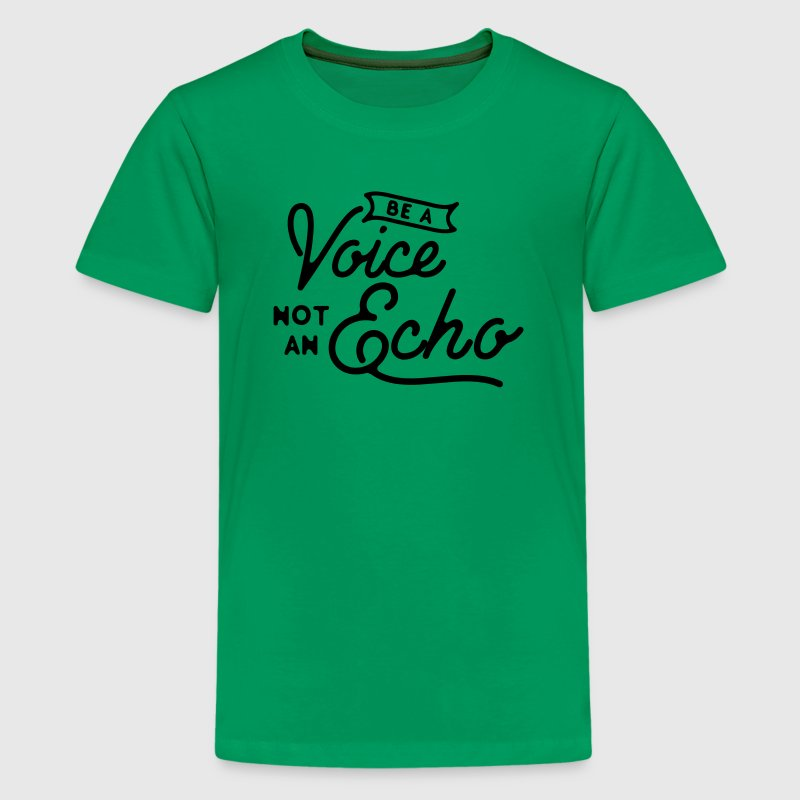 Be a voice not an echo Tee shirts - T-shirt Premium Ado