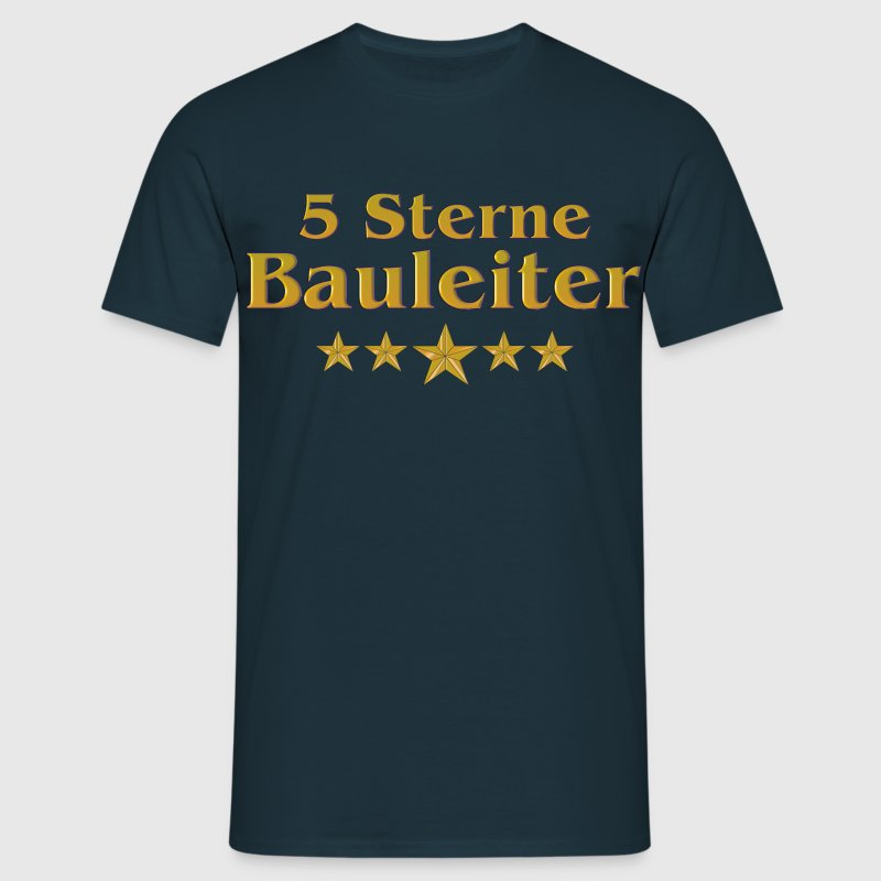 goldene serie 5 sterne bauleiter t shirt spreadshirt. Black Bedroom Furniture Sets. Home Design Ideas