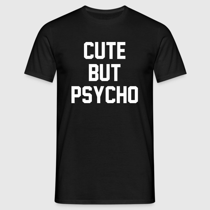 Cute But Psycho Shirt - Männer T-Shirt