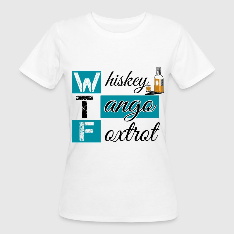 Whiskey Tango Foxtrot - Women's Organic T-shirt