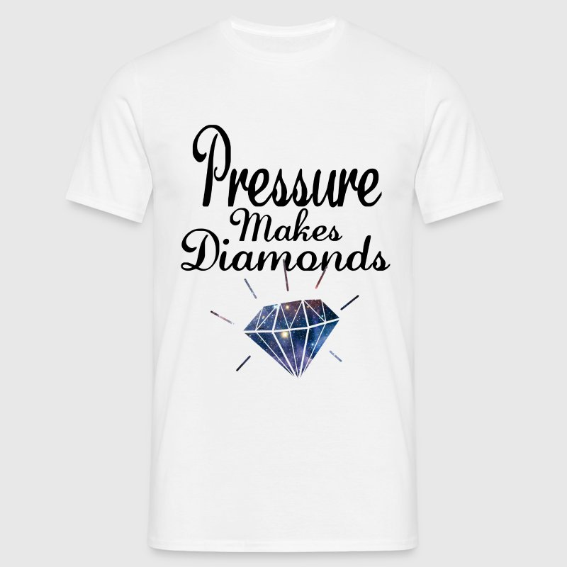 Pressure Makes Diamonds T-Shirts - Men's T-Shirt