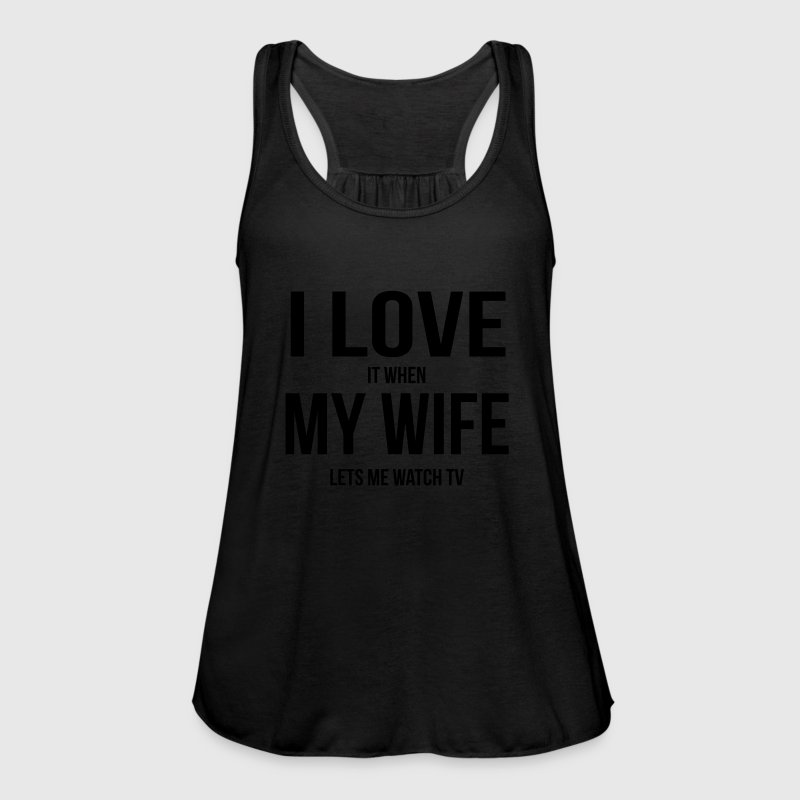 I LOVE MY WIFE (IF SHE LETS ME ALONE TV BOGGLE) Tops - Women's Tank Top by Bella