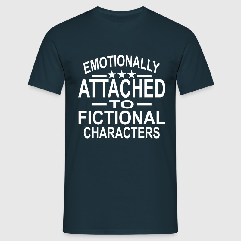 Emotionally attached to fictional characters t shirt for Design your own t shirt uk cheap