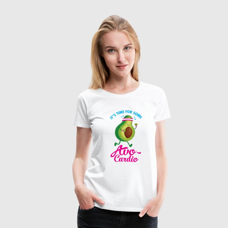 It\\\'s Time For Some Avo Cardio T-Shirts - Women's Premium T-Shirt