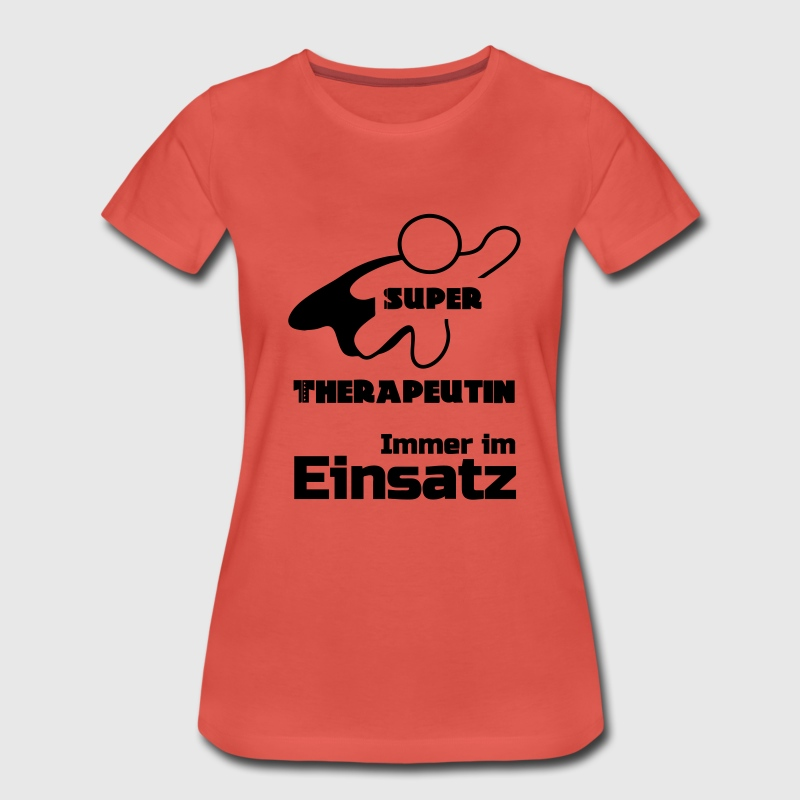 Super-Therapeutin T-Shirts - Frauen Premium T-Shirt