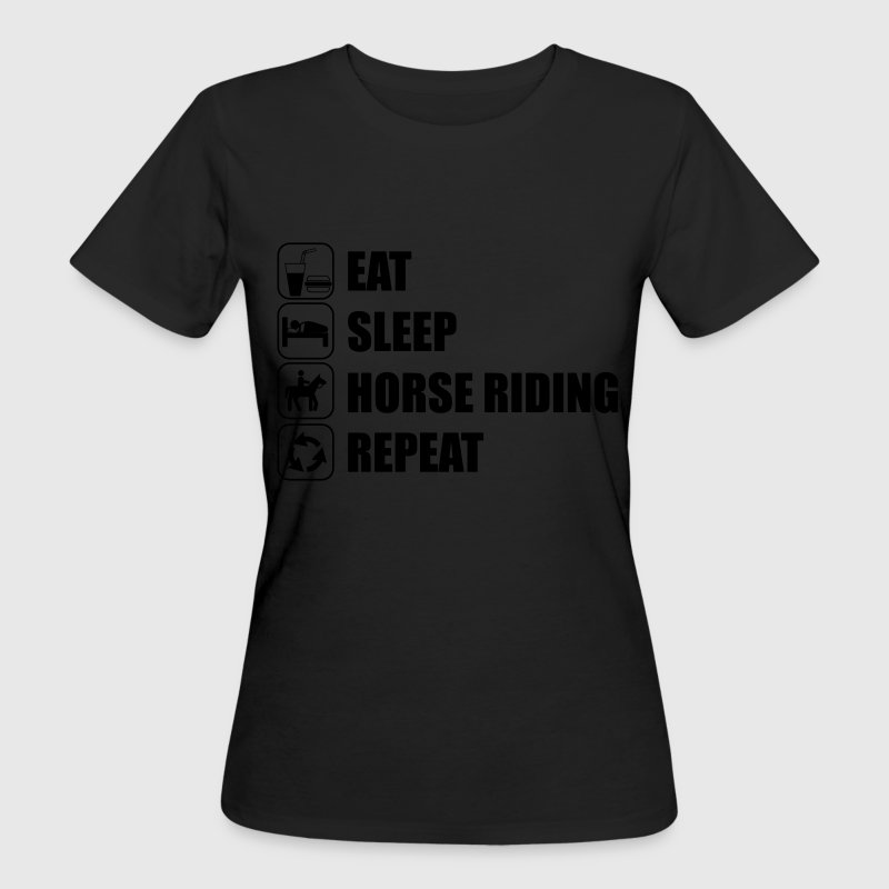 Eat Sleep Horse Riding  Magliette - T-shirt ecologica da donna