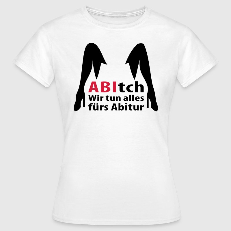 abitch T-Shirts - Frauen T-Shirt