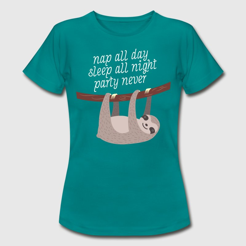 Nap All Day, Sleep All Night, Party Never T-Shirts - Frauen T-Shirt