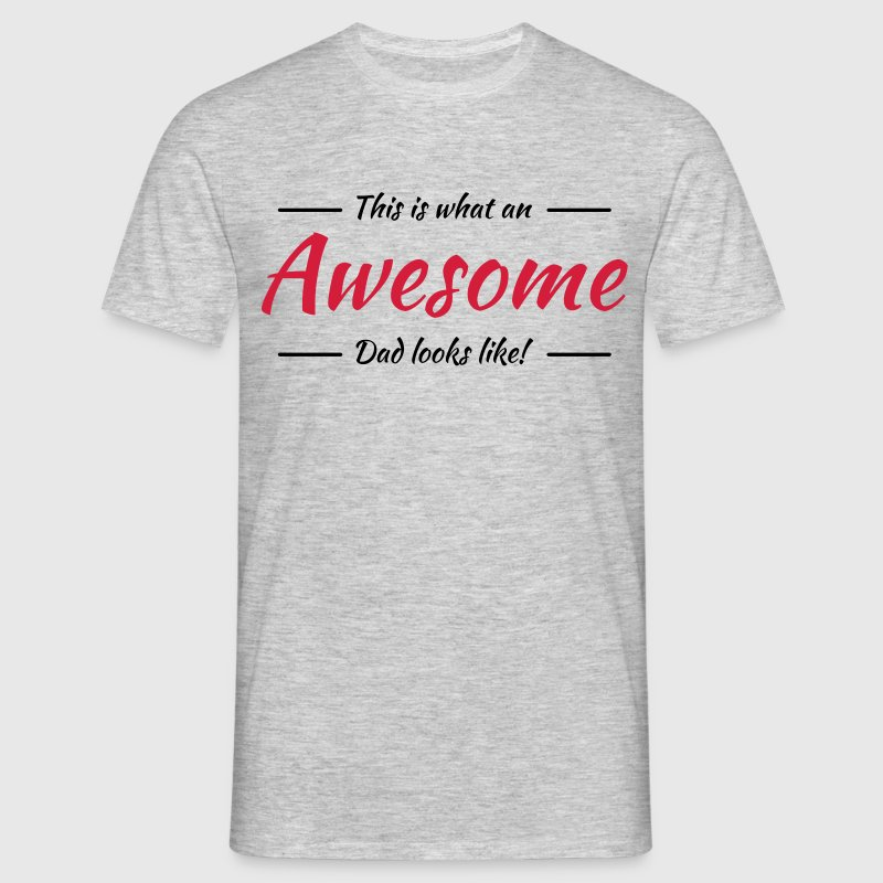 This is what an awesome dad looks like T-shirts - Mannen T-shirt