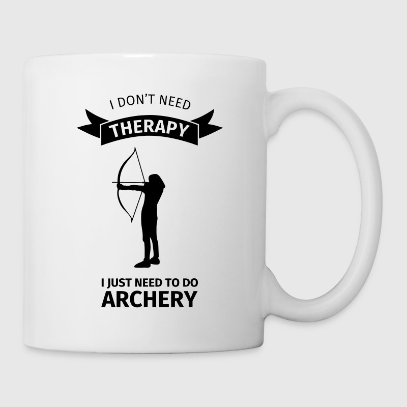 I Don't Neet Therapy I Just need to do archery Bouteilles et Tasses - Tasse