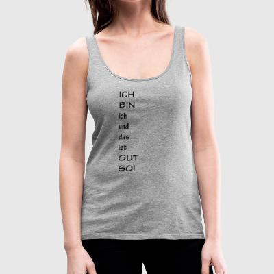 DamenTanktop Ich bin gut so - Frauen Premium Tank Top