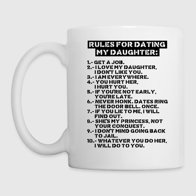 Rules for dating my daughter mug - Mug