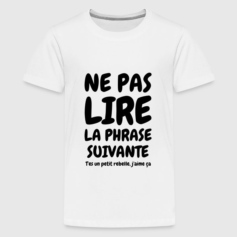 tee shirt ne pas lire la phrase suivante humour dr le spreadshirt. Black Bedroom Furniture Sets. Home Design Ideas