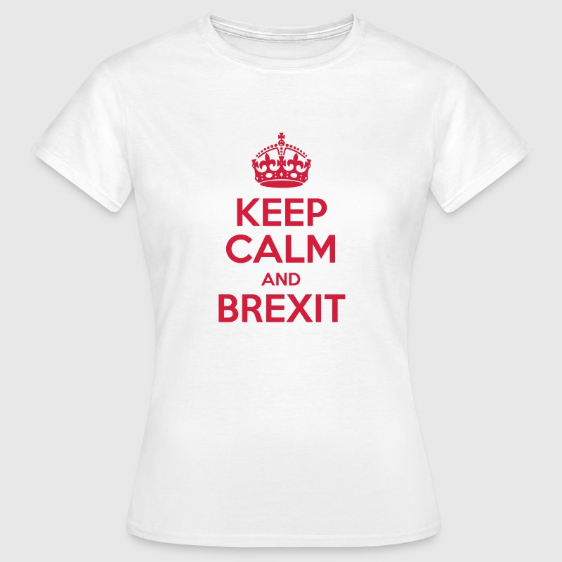 Keep Calm and Brexit T-Shirts - Women's T-Shirt