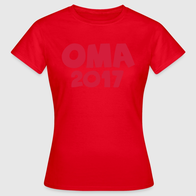 Oma 2017 T-Shirts - Frauen T-Shirt