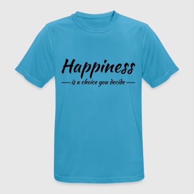 Happiness is a choice you decide Ropa deportiva - Camiseta hombre transpirable